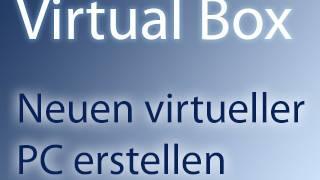 Virtual Box: Neuen virtuellen Computer erstellen