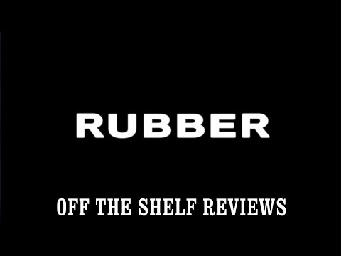 Rubber Review - Off The Shelf Reviews