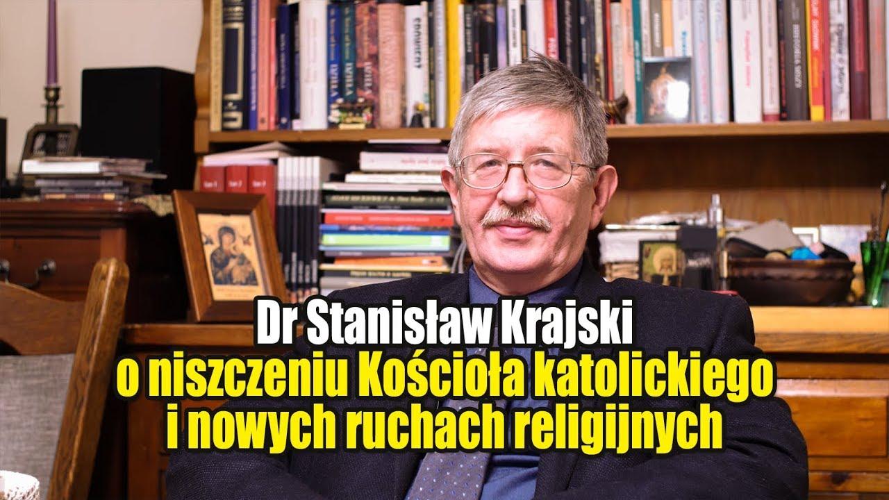 Dr Stanisław Krajski o niszczeniu Kościoła katolickiego i nowych ruchach religijnych