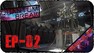 Quantum Break [EP-02] - стрим - Народ требует фильма!