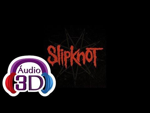 Slipknot - Snuff - AUDIO 3D