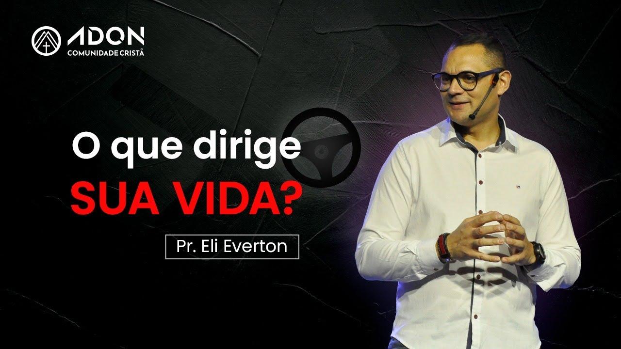 Download O que dirige sua vida? | Pr. Eli Everton