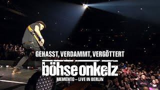 Böhse Onkelz - Gehasst, verdammt, vergöttert (Memento - Live in Berlin)