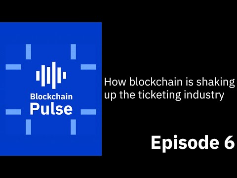 How blockchain is shaking up the ticketing industry | Blockchain Pulse Podcast S01E06