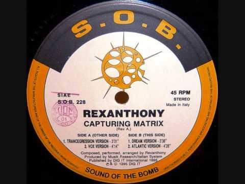 Rexanthony - Capturing Matrix (Trancegression Remix)