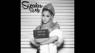 Ariana Grande - Into You (Sneaker Snob Extended Mix)