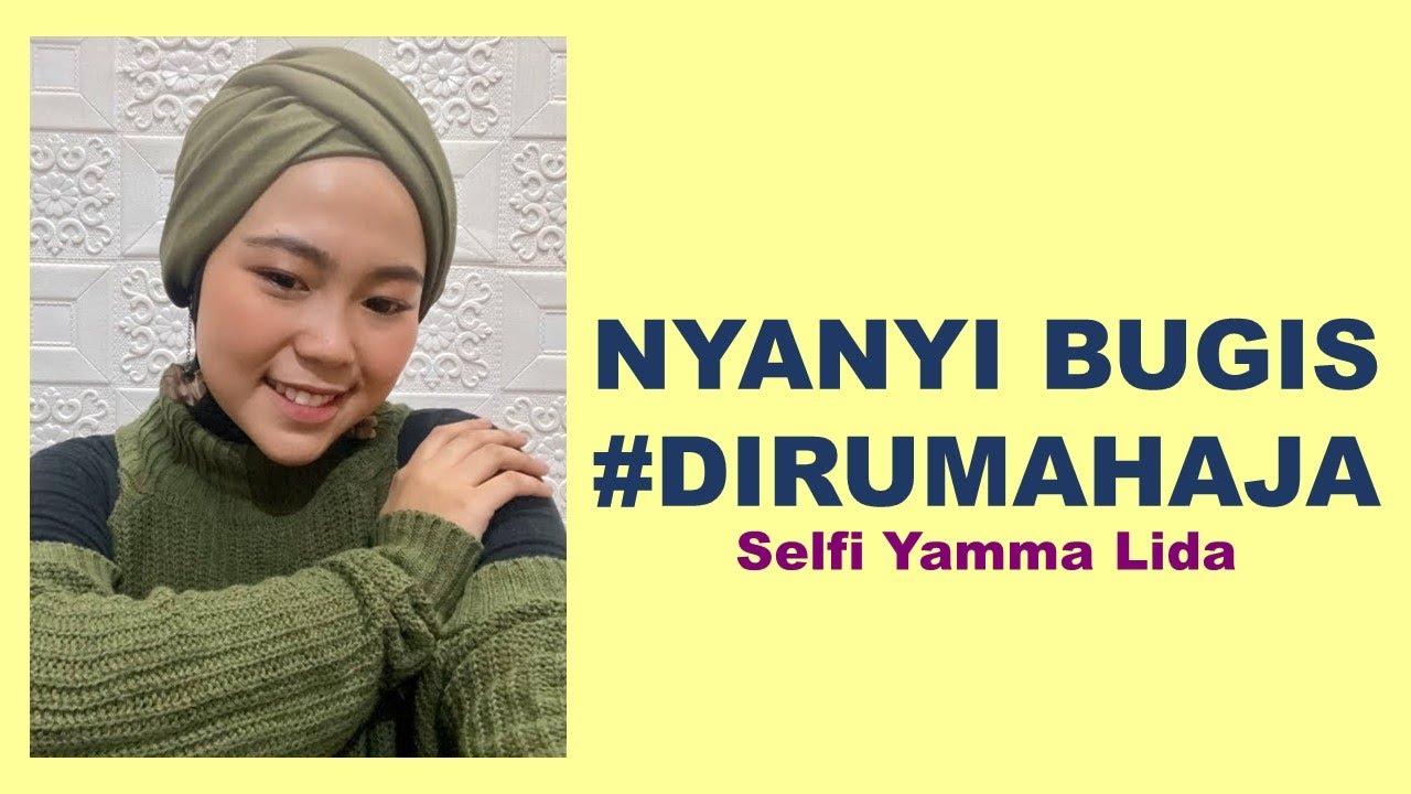 NYANYI BUGIS #DIRUMAHAJA | Selfi Yamma