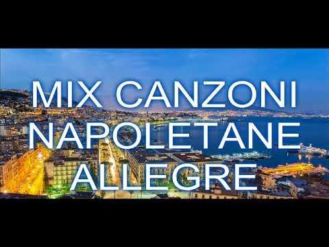 MIX CANZONI NAPOLETANE ALLEGRE