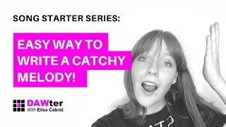 Easy Way to Write a Catchy Melody - Songwriting Hack! | DAWter