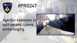 Politie #PRO247 : Agenten beslissen in split second tijdens achtervolging