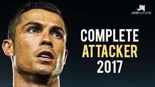 Cristiano Ronaldo ● Complete Attacker 2017