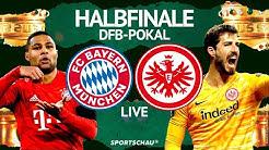 DFB-Pokal-Halbfinale FC Bayern München gegen Eintracht Frankfurt | Sportschau
