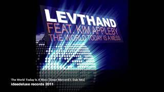 Levthand feat. Kim Appleby - The World Today Is A Mess [Sinan Mercenk