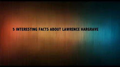 5 Interesting facts about Lawrence Hargrave