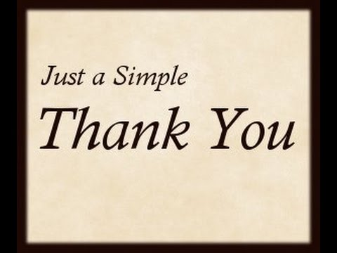 Just A Simple Thank You - YouTube