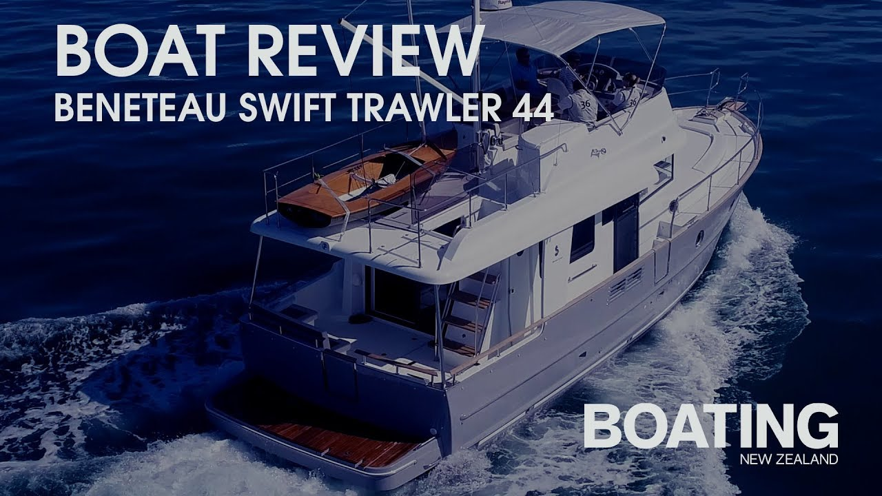 Beneteau Swift Trawler 44 ~ Boating NZ