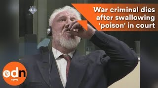 War criminal dies after swallowing 'poison' in court