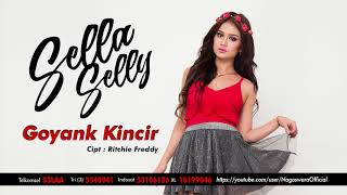 Sella Selly - Goyank Kincir (Official Audio Video)