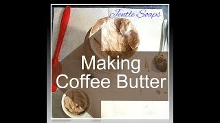 Making Your Own Coffee Butter DIY