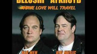"Belushi & Aykroyd ""Have Love will Travel"""