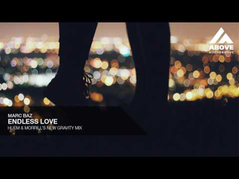 Marc Baz - Endless Love (Huem & Morrill's New Gravity Mix)