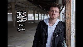 Download lagu Chasin' You - Morgan Wallen - Lyrics