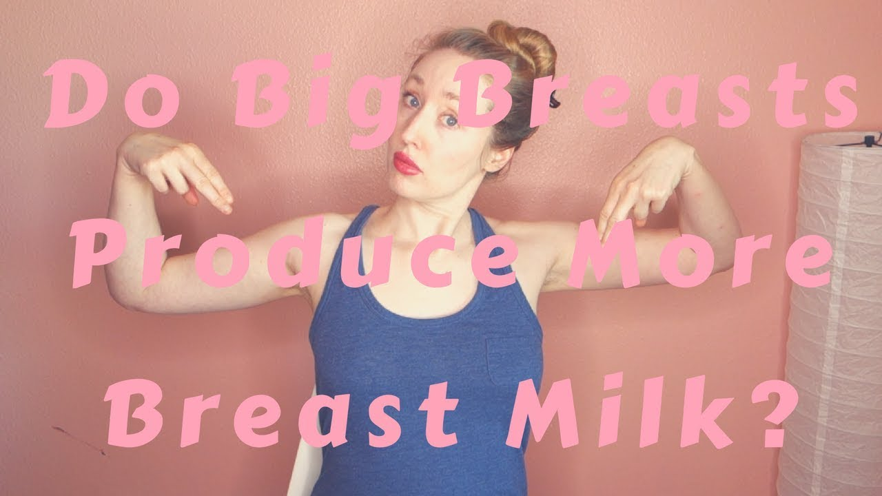 Do Big Breasts Produce More Breast Milk - Youtube-4382