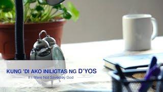 """Musikang Ebanghelyo """"Kung 'Di Ako Iniligtas ng D'yos"""""""