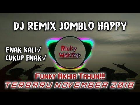 DJ REMIX GAMMA 1 - JOMBLO HAPPY REMIX 2018 AKHIR TAHUN FUNKY ABISS