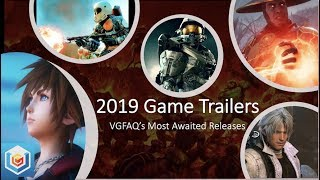 2019 Game Trailers - Most-Anticipated Releases, Best Cinematic Trailers