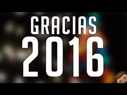 ¡GRACIAS 2016!