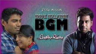 Ennai kollathey BGM | ZTISH | GEETHAIYIN RAADHAI