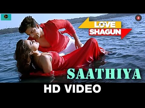 Saathiya Video Song - Love Shagun
