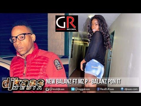 New Balanz ft Mz P - Balanz Pon It {Raw} [Garage Recordz] Dancehall 2015