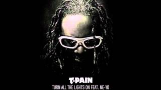 t pain feat. ne-yo - turn all the lights on