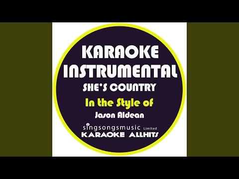 She's Country (In The Style Of Jason Aldean) (Karaoke Instrumental Version)