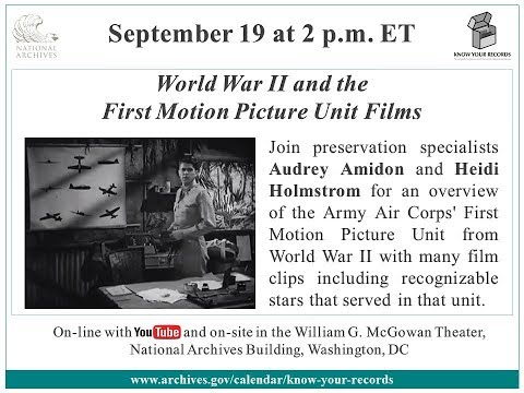 World War II and the First Motion Picture Unit Films (2017 Sept 19)
