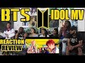 BTS (방탄소년단) - IDOL OFFICIAL MV REACTION/REVIEW