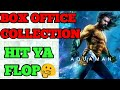 Aquaman Movies Box office Collection|| Hindi || India ||Hollywood Movie Aquaman Verdict Hit or Flop
