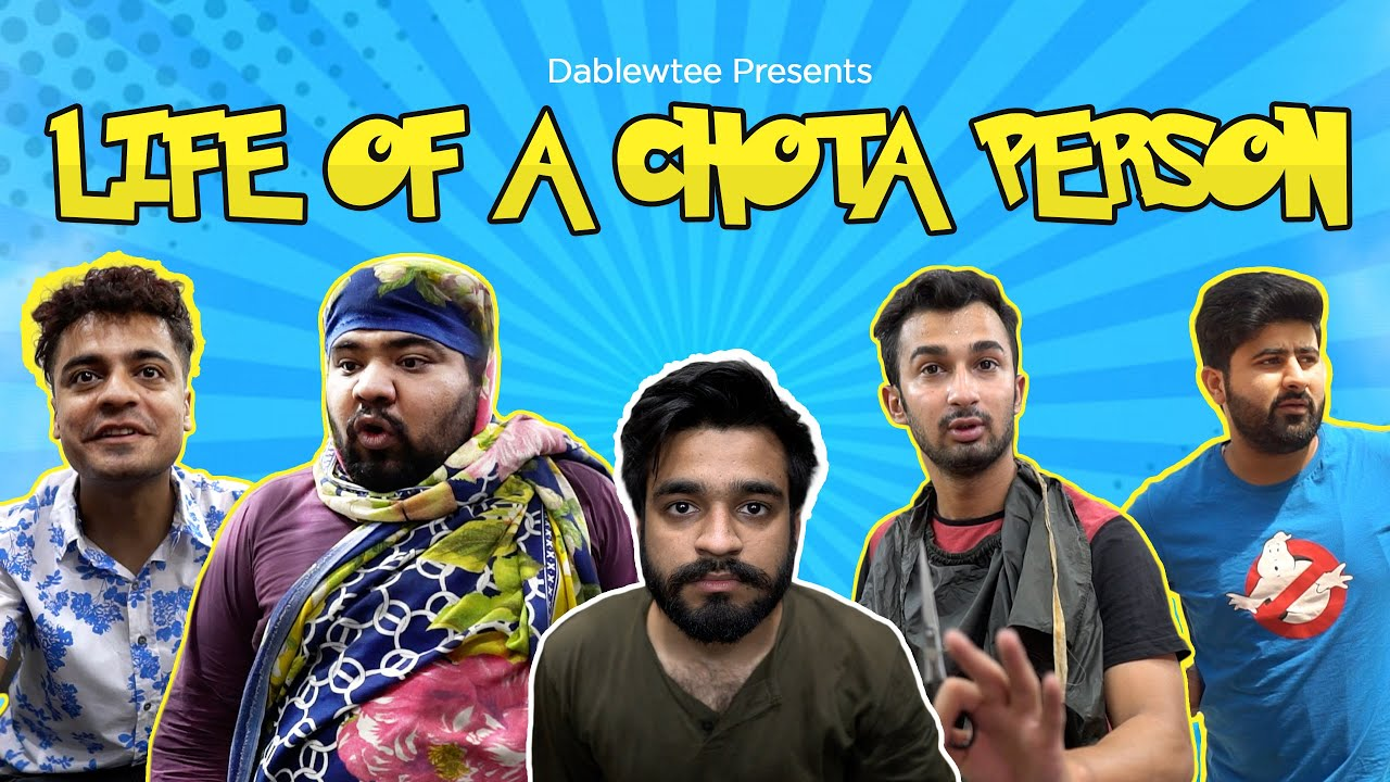 Life Of A Chota Person | DablewTee | WT