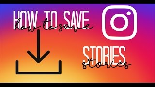 HOW TO SAVE OTHER PEOPLES INSTAGRAM STORIES