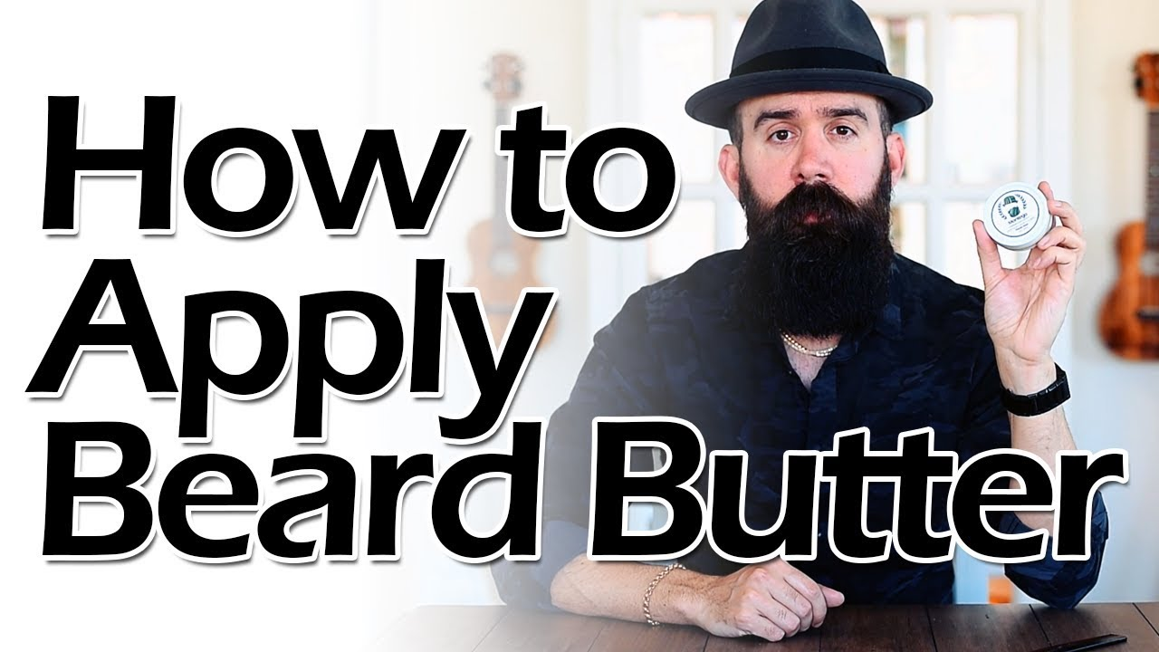 The Benefits Of Beard Butter (How To Make & Use It Properly)