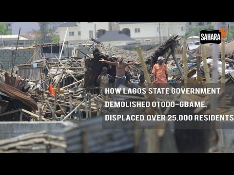 EXCLUSIVE: How Lagos State Government Demolished Otodo-Gbame, Displaced Over 25,000 Residents