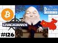 The Bitcoin Group #126 - Bitcoin Crackdown, Thank You China, Satoshi Who & The Wall