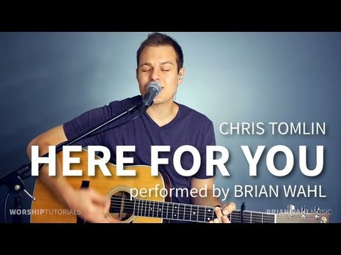 Here For You - Matt Redman, Chris Tomlin - acoustic cover