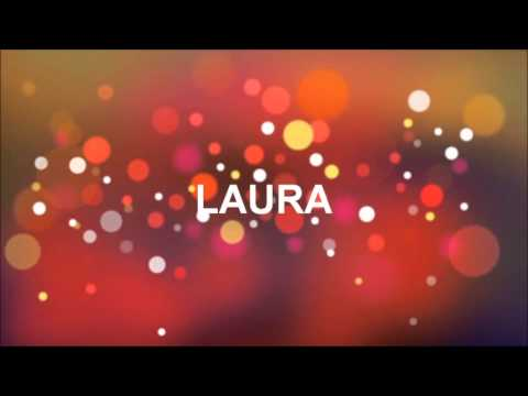 Joyeux Anniversaire Laura Youtube