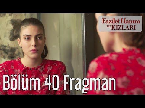 Fazilet Hanım ve Kızları 40. Bölüm Fragman