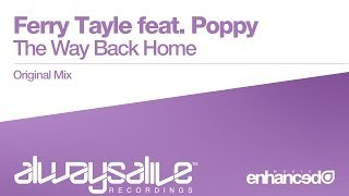 Ferry Tayle feat. Poppy - The Way Back Home (Original Mix) [OUT NOW]