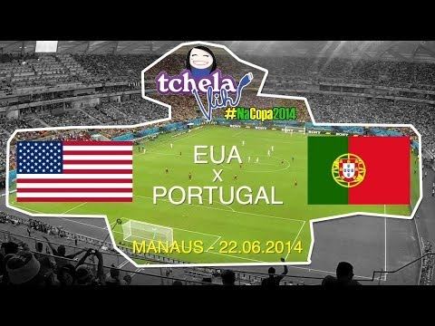 #TchelaVihNaCopa2014 - EUA X Portugal - Arena da Amazônia - Copa do Mundo 2014