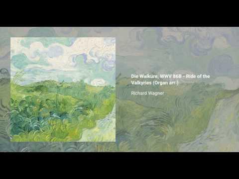 Die Walküre, WWV 86B - Ride of the Valkyries (Organ arr.)